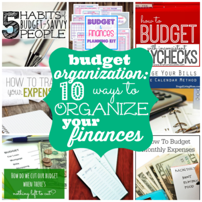 Budget Organization- 10 Ways to Organize Your Finances