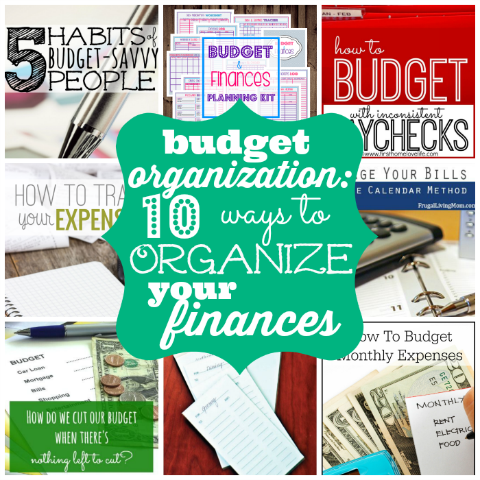 Budget Organization: 10 Ways to Organize Your Finances