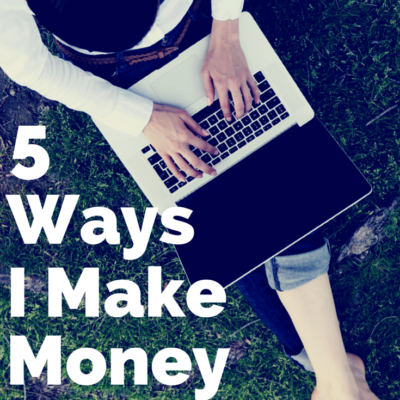 5 Ways I Make Money Blogging