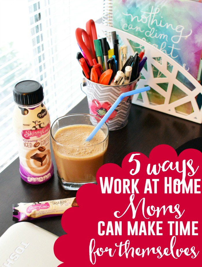 5 Ways Work At Home Moms Can Make Time for Themselves