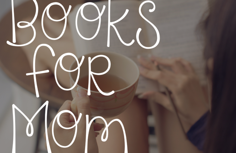 Have Your Best Year Ever: 10 Must Read Books for Moms