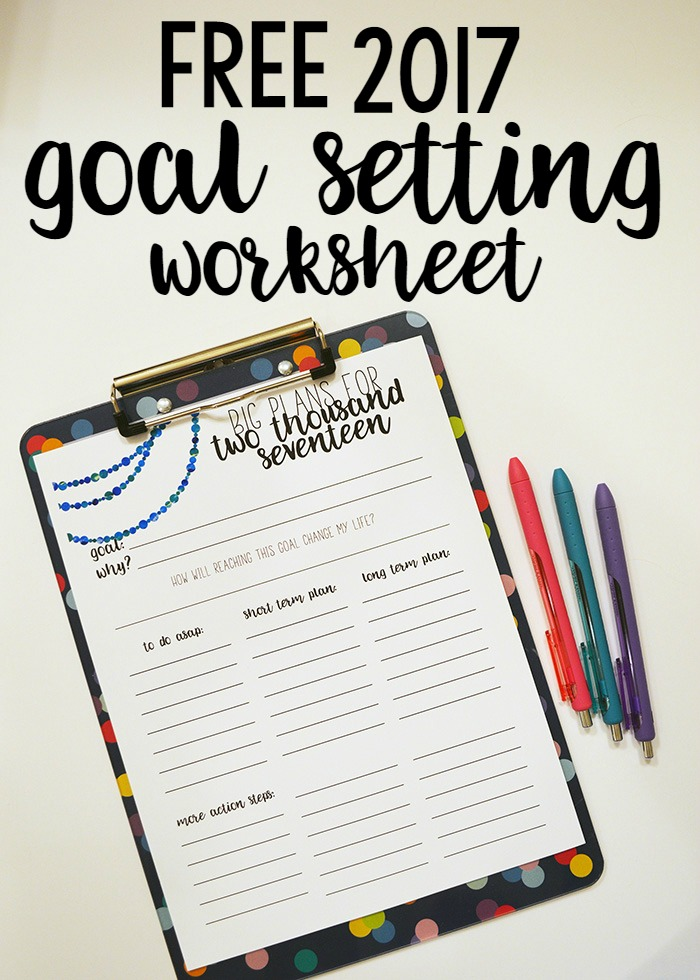 Free 2017 Goal Setting Worksheet Printable