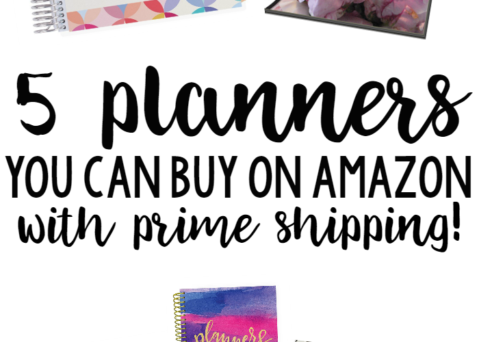 5 Planners Available on Amazon (with PRIME shipping!)