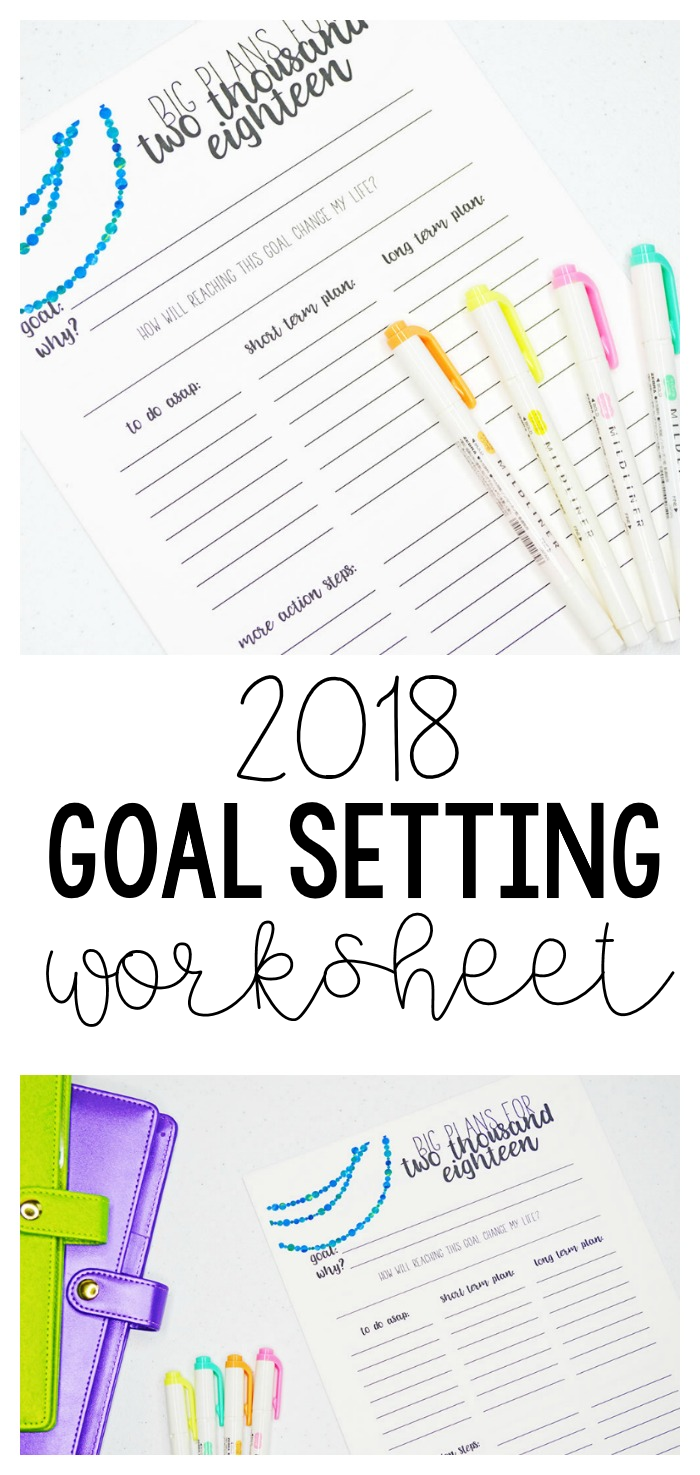 2018 goal setting worksheet   how to set your goals