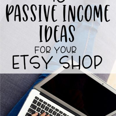 15 Passive Income Ideas for Your Etsy Shop